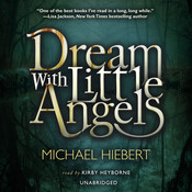 Dream with Little Angels Audiobook, by Michael Hiebert