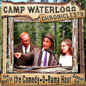 The Camp Waterlogg Chronicles 9: The Best of the Comedy-O-Rama Hour, Season 6, by Joe Bevilacqua, Lorie Kellogg, Pedro Pablo Sacristán, Charles Dawson Butler