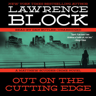 Out on the Cutting Edge: A Matthew Scudder Crime Novel Audiobook, by Lawrence Block