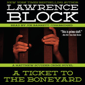 A Ticket to the Boneyard: A Matthew Scudder Crime Novel, by Lawrence Block