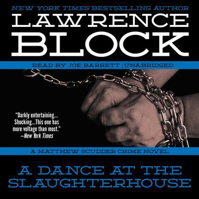 A Dance at the Slaughterhouse: A Matthew Scudder Crime Novel Audiobook, by