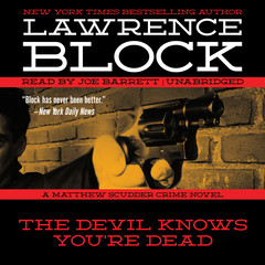 The Devil Knows You're Dead: A Matthew Scudder Crime Novel Audiobook, by Lawrence Block
