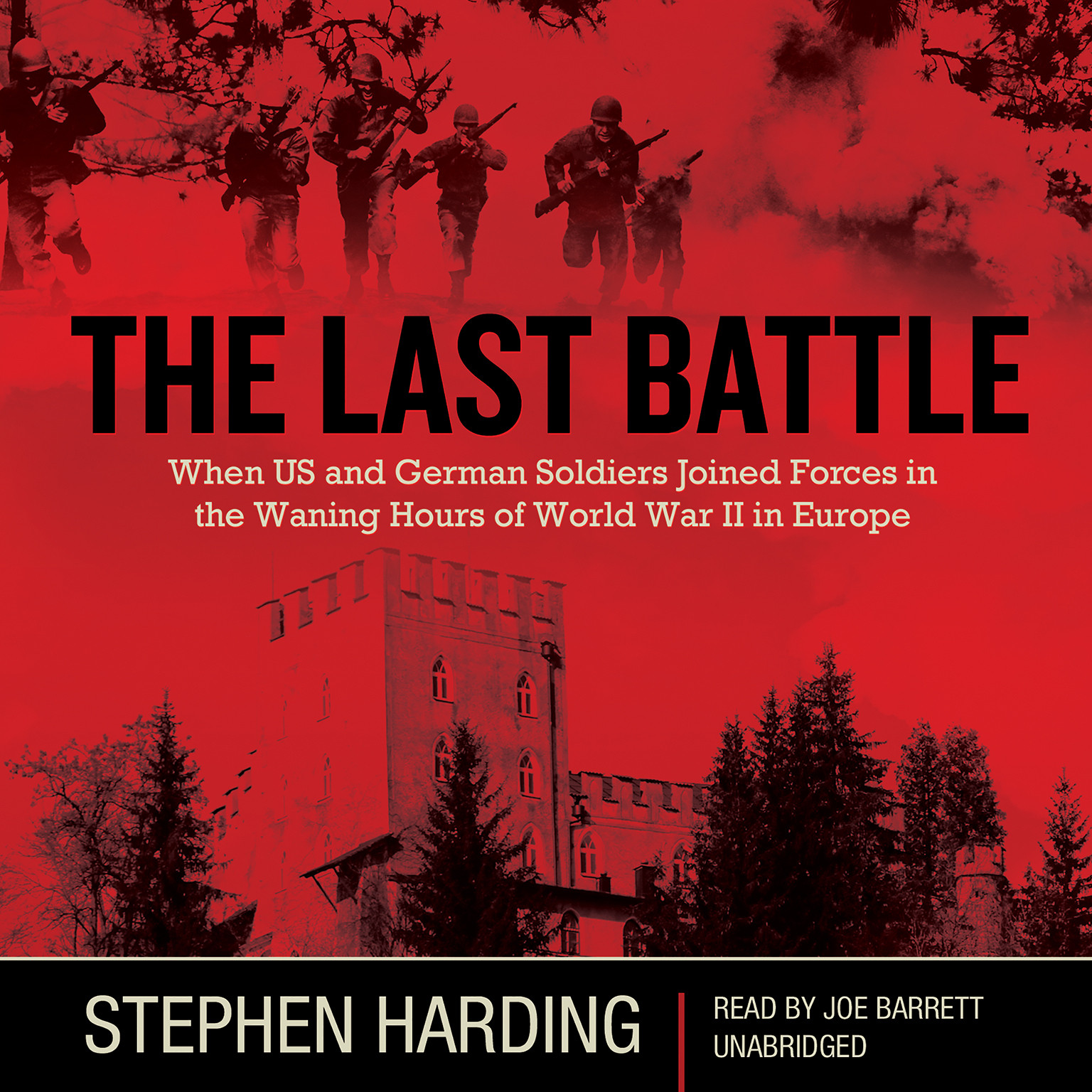 Printable The Last Battle: When U.S. and German Soldiers Joined Forces in the Waning Hours of World War II in Europe Audiobook Cover Art