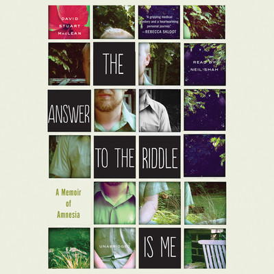 The Answer to the Riddle Is Me: A Memoir of Amnesia Audiobook, by David Stuart MacLean