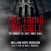 The Thing Invisible, by William Hope Hodgson