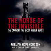 The Horse of the Invisible, by William Hope Hodgson
