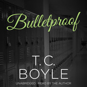 Bulletproof Audiobook, by T. C. Boyle