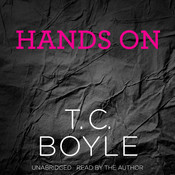 Hands On Audiobook, by T. C. Boyle