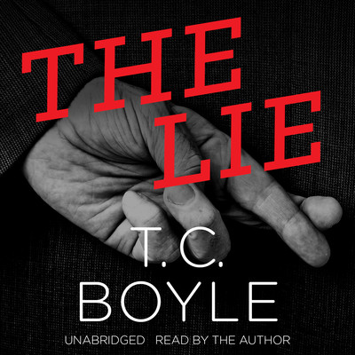 The Lie Audiobook, by T. C. Boyle
