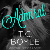 Admiral Audiobook, by T. C. Boyle