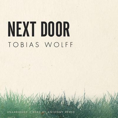 Next Door Audiobook, by Tobias Wolff