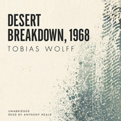 Desert Breakdown, 1968, by Tobias Wolff