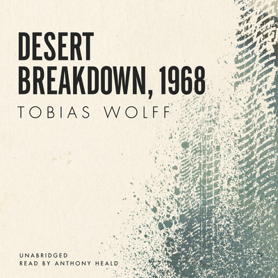 Desert Breakdown, 1968 Audiobook, by Tobias Wolff