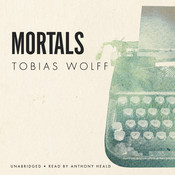 Mortals Audiobook, by Tobias Wolff