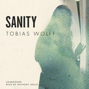 Sanity Audiobook, by Tobias Wolff