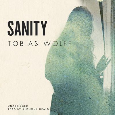 Sanity Audiobook, by Tobias Wolff