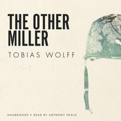 The Other Miller, by Tobias Wolff