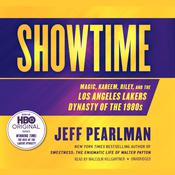 Showtime: Magic, Kareem, Riley, and the Los Angeles Lakers Dynasty of the 1980s, by Jeff Pearlman