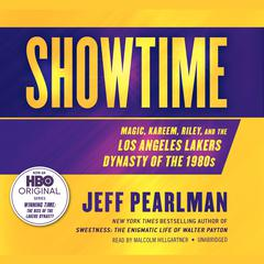 Showtime: Magic, Kareem, Riley, and the Los Angeles Lakers Dynasty of the 1980s Audiobook, by Jeff Pearlman