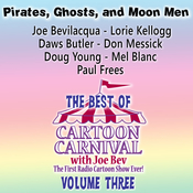 The Best of Cartoon Carnival, Vol. 3: Pirates, Ghosts, and Moon Men Audiobook, by Joe Bevilacqua, Lorie Kellogg