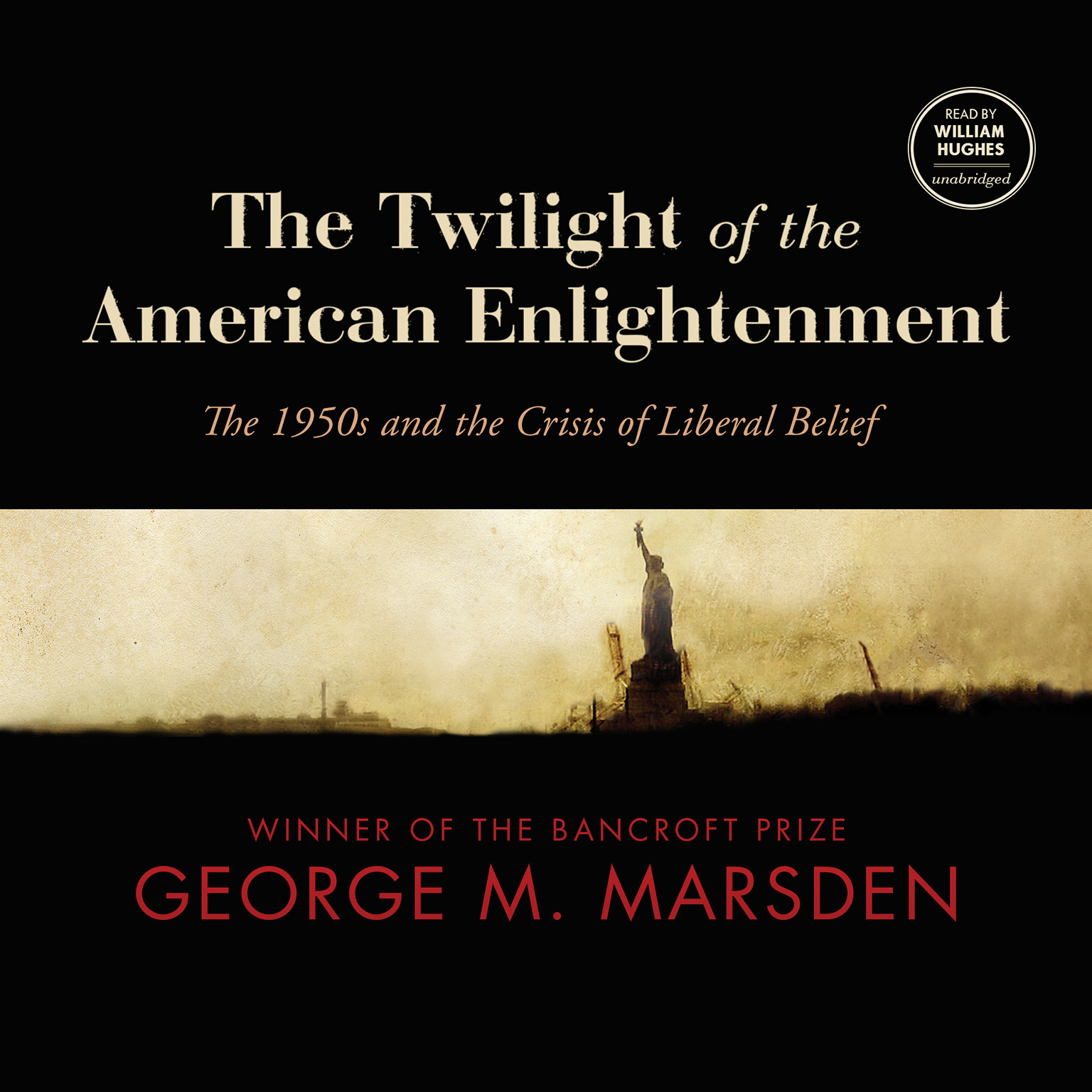 Printable The Twilight of the American Enlightenment: The 1950s and the Crisis of Liberal Belief Audiobook Cover Art