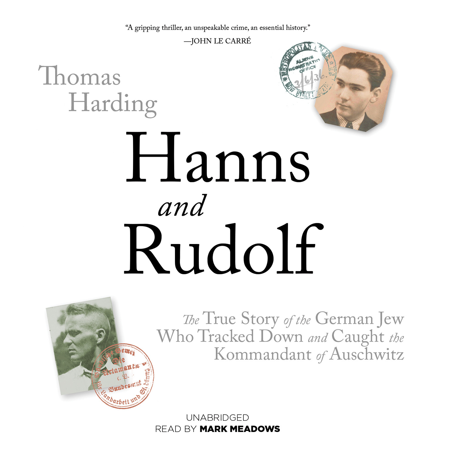 Printable Hanns and Rudolf: The True Story of the German Jew Who Tracked Down and Caught the Kommandant of Auschwitz Audiobook Cover Art