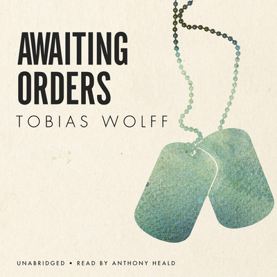 Awaiting Orders Audiobook, by Tobias Wolff