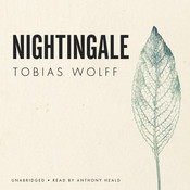 Nightingale, by Tobias Wolff