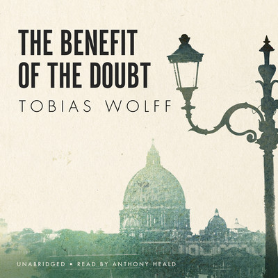 The Benefit of the Doubt Audiobook, by Tobias Wolff