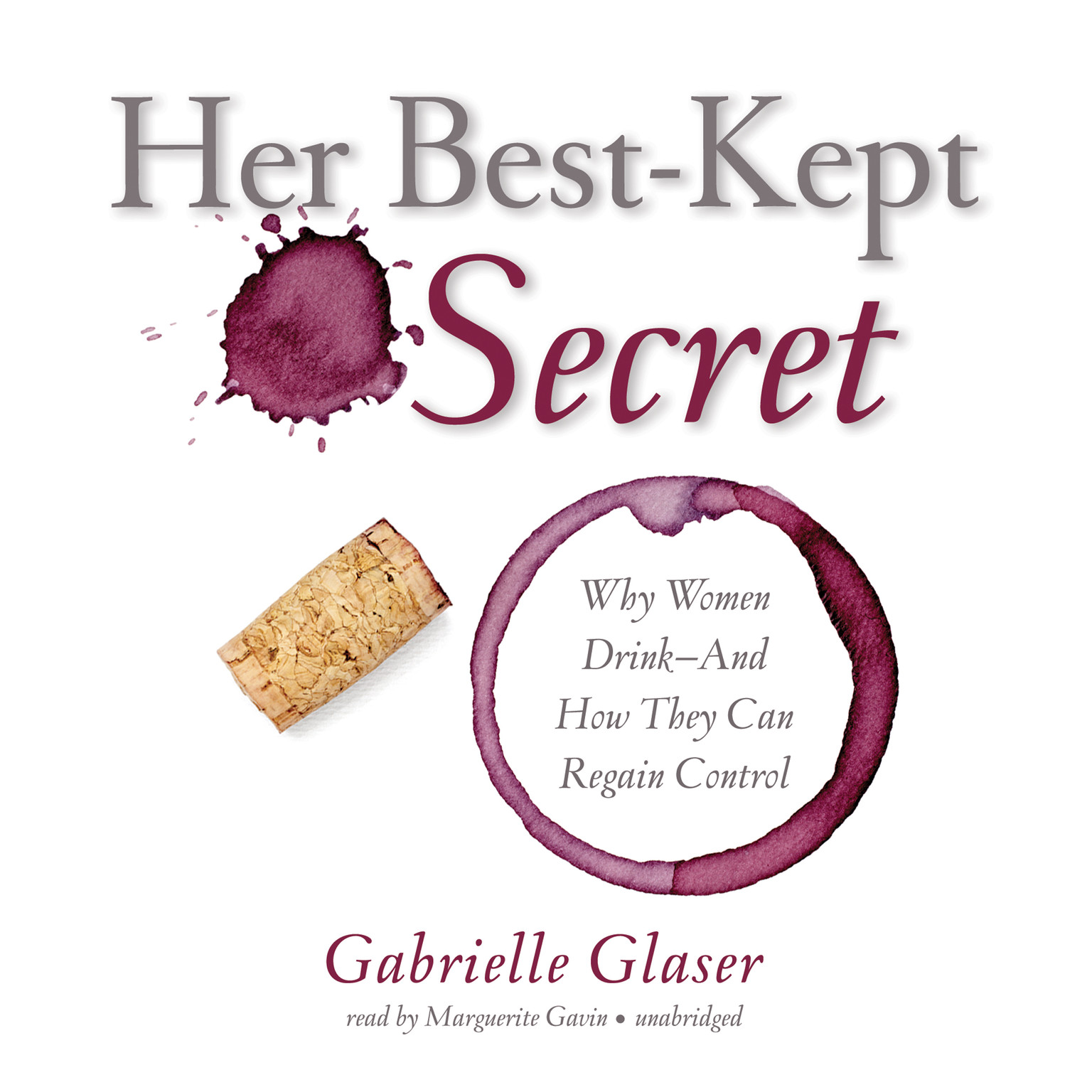 Printable Her Best-Kept Secret: Why Women Drink—And How They Can Regain Control Audiobook Cover Art