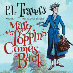 Mary Poppins Comes Back Audiobook, by P. L. Travers