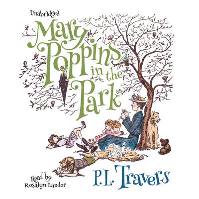 Mary Poppins in the Park Audiobook, by P. L. Travers