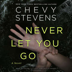 Never Let You Go Audiobook, by Chevy Stevens