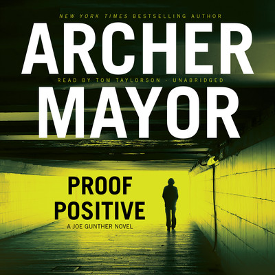 Proof Positive: A Joe Gunther Novel Audiobook, by Archer Mayor