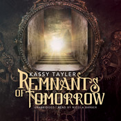 Remnants of Tomorrow Audiobook, by Kassy Tayler