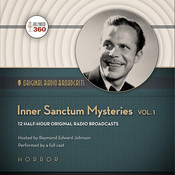 Inner Sanctum Mysteries, Vol. 1 Audiobook, by Hollywood 360, CBS Radio