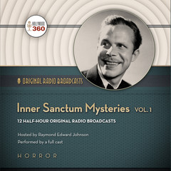 Inner Sanctum Mysteries, Vol. 1 Audiobook, by CBS Radio, Hollywood 360