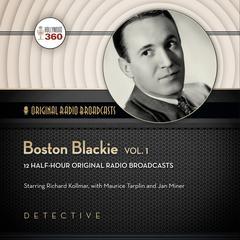 Boston Blackie, Vol. 1 Audiobook, by