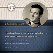 The Adventures of Sam Spade, Detective, Vol. 1 Audiobook, by Hollywood 360