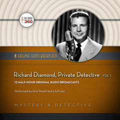 Richard Diamond, Private Detective, Vol. 1 Audiobook, by Hollywood 360