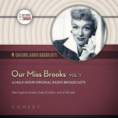 Our Miss Brooks, Vol. 1 Audiobook, by CBS Radio, Hollywood 360