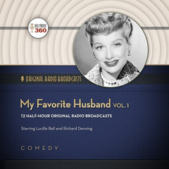 My Favorite Husband, Vol. 1 Audiobook, by Hollywood 360, CBS Radio