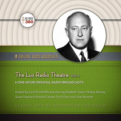 The Lux Radio Theatre, Vol. 1 Audiobook, by Hollywood 360