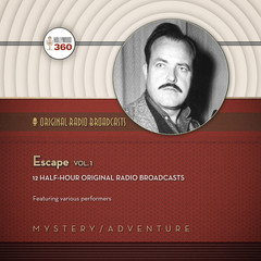 Escape, Vol. 1 Audiobook, by CBS Radio, Hollywood 360