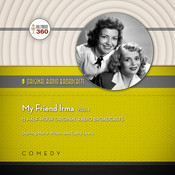 My Friend Irma, Vol. 1, by Laura Browder, a full cast, Cathy Lewis, Marie Wilson