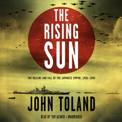 The Rising Sun: The Decline and Fall of the Japanese Empire, 1936–1945 Audiobook, by John Toland
