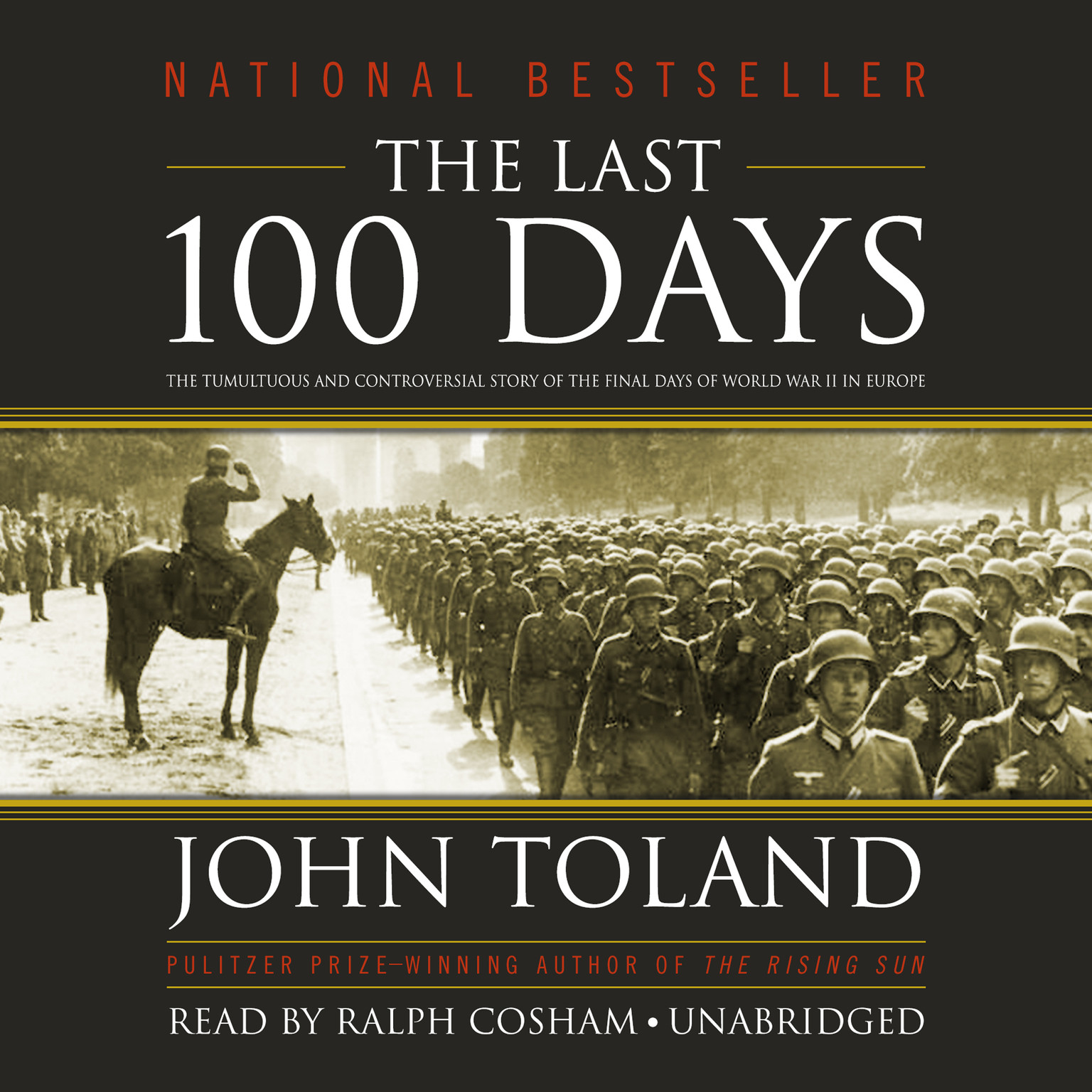 Printable The Last 100 Days: The Tumultuous and Controversial Story of the Final Days of World War II in Europe Audiobook Cover Art