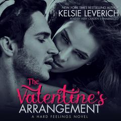 The Valentine's Arrangement: A Hard Feelings Novel Audiobook, by Kelsie Leverich