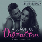 A Beautiful Distraction: A Hard Feelings Novel Audiobook, by Kelsie Leverich