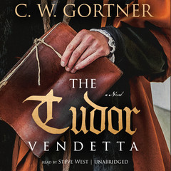 The Tudor Vendetta Audiobook, by C. W. Gortner